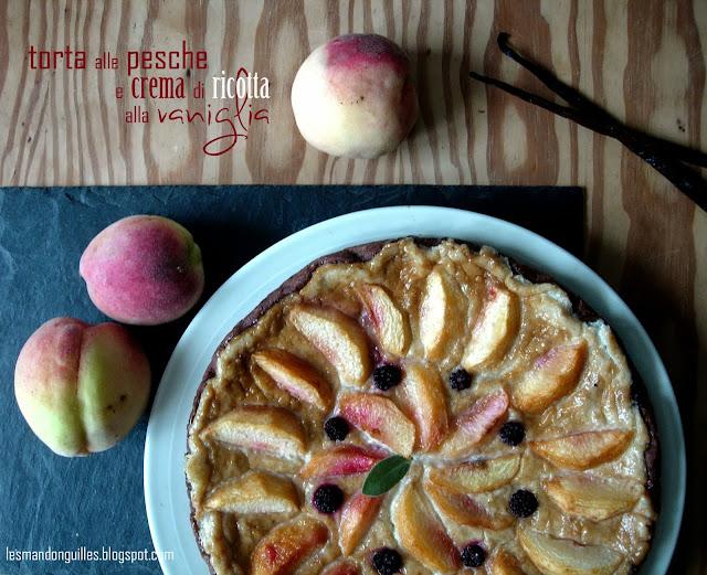 torta alle pesche e crema di ricotta alla vaniglia