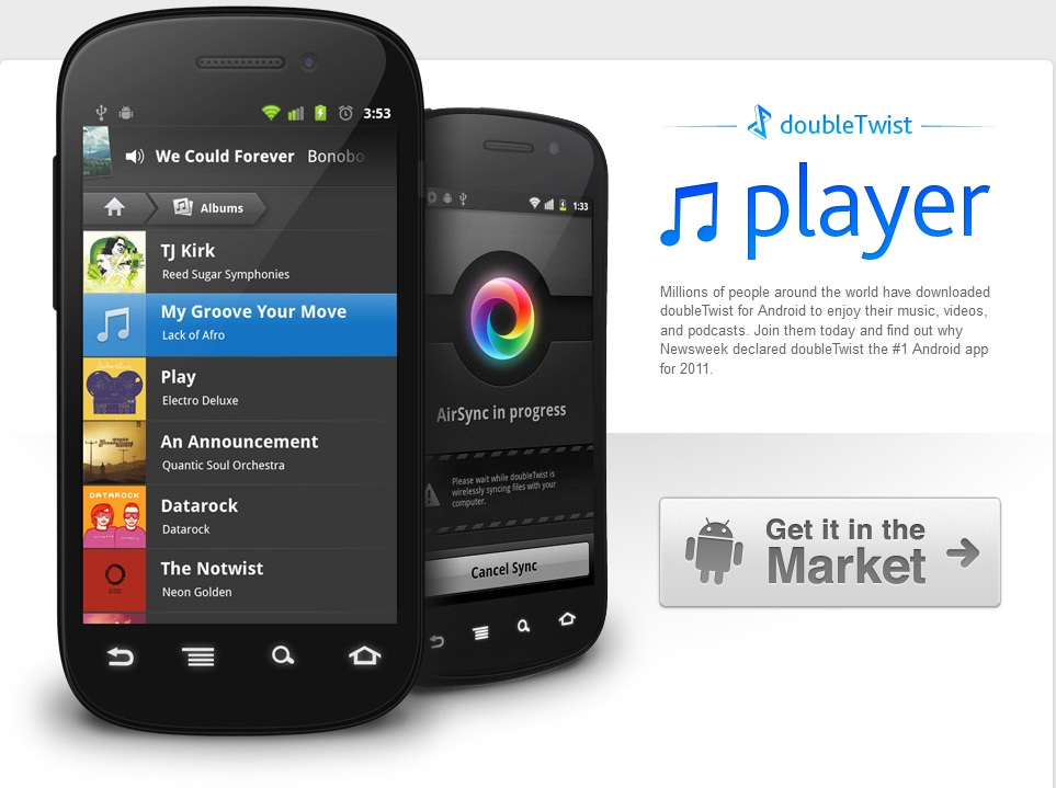 ... doubleTwist for Android to enjoy their music, videos, and podcasts