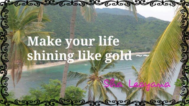 Sha Leayana Gold Life~~~