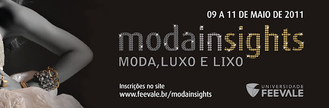 Moda, luxo e lixo é tema do Moda Insights 2011