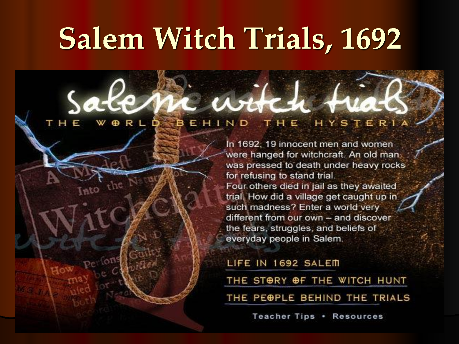 account of the salem witch trials of 1692 The pulitzer prize-winning author of cleopatra: a life, the #1 national bestseller, unpacks the mystery of the salem witch trials in her fourth book, the witches: salem, 1692, available now from little, brown & co.