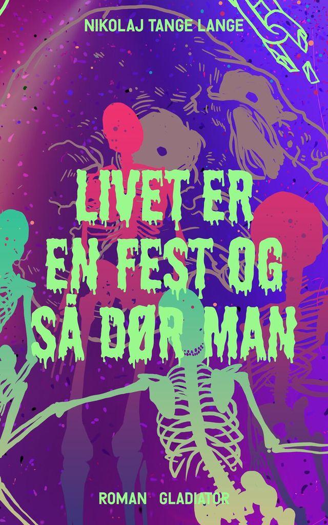 """NOVEL """"LIVET ER EN FEST OG SÅ DØR MAN"""""""