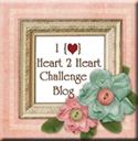 Weekly Heart 2 Heart Challenge