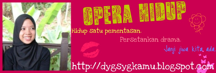 oPerA hiDup.
