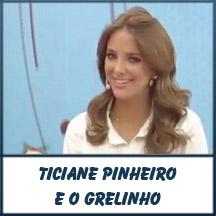 CLIQUE! - Ticiane Pinheiro e o grelinho