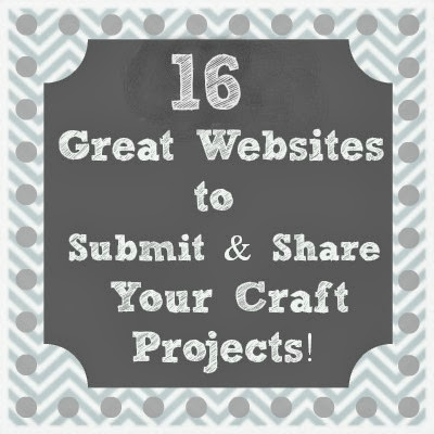 16 Great Websites to submit and share craft projects     Life on Lakeshore Drive