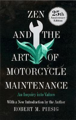 https://www.goodreads.com/book/show/286037.Zen_and_the_Art_of_Motorcycle_Maintenance
