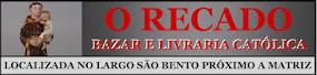 O RECADO Bazar e Livraria Católica
