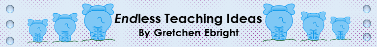 Endless Teaching Ideas by Gretchen Ebright