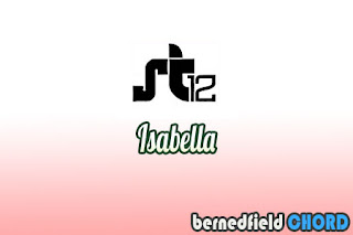 Lirik dan Chord(Kunci Gitar) ST12 ~ Isabella