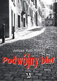 "Juliusz Yulo  Rafeld - ""Podwójny blef"""