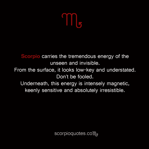 Scorpio carries the tremendous energy of the unseen and