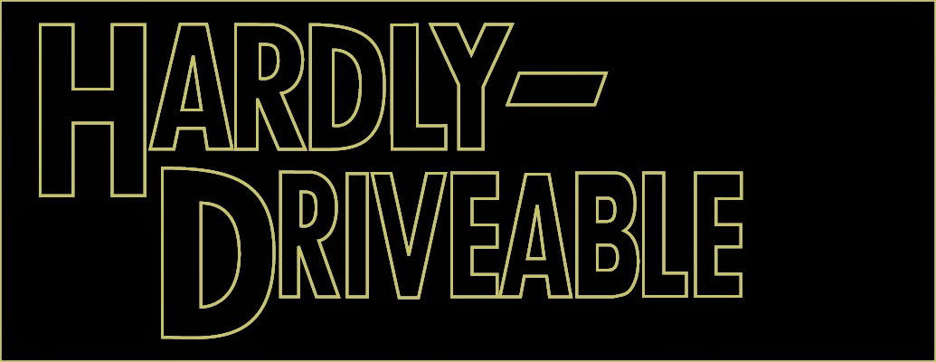HARDLY-DRIVEABLE