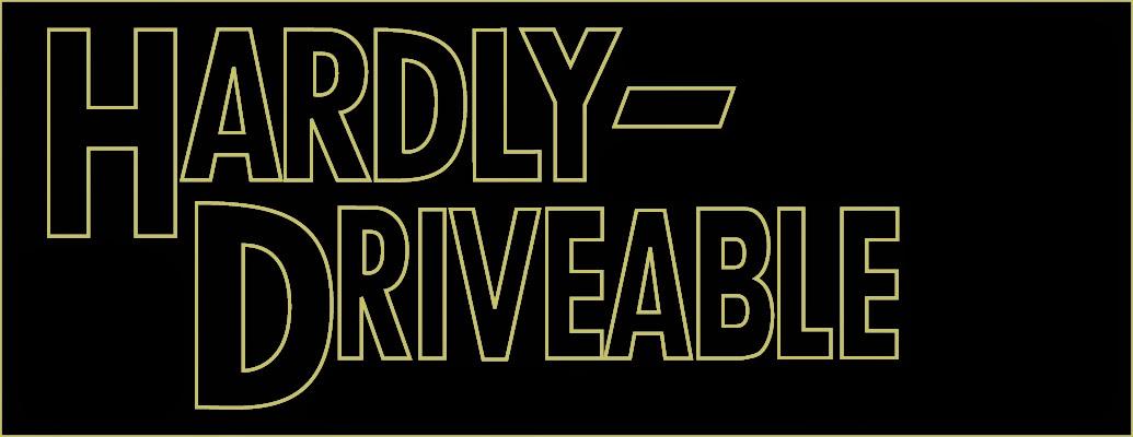 HARDLY-DRIVEABLE