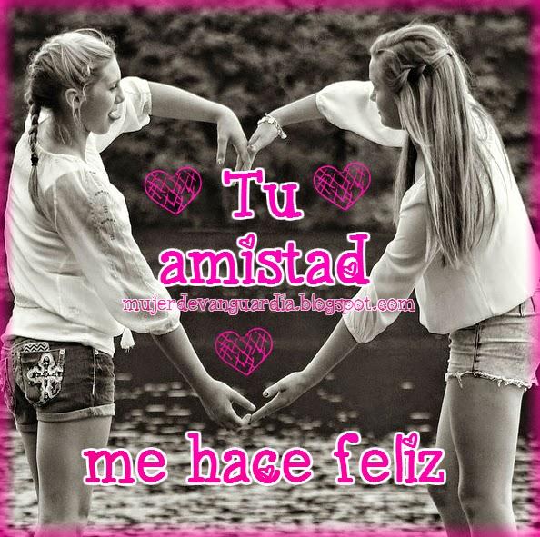 Tu amistad me hace feliz! mensaje hermoso para compartir a tu amiga
