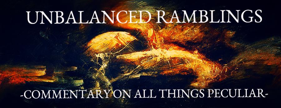 Unbalanced Ramblings