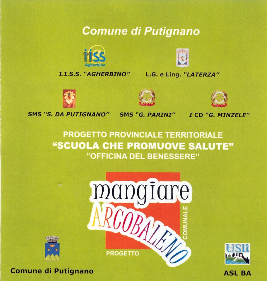 """AS 2007-2008 Putignano: """"SCUOLA CHE PROMUOVE SALUTE: mangiare ARACOBALENO"""""""