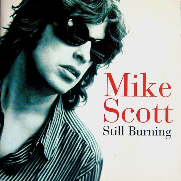 MIKE SCOTT - Still burning (1997)
