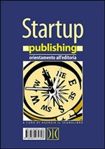 Startup publishing. Orientamento all'editoria - eBook