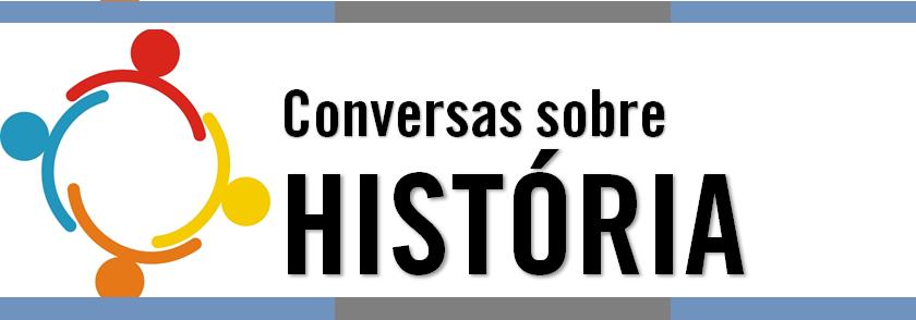 Conversas sobre História