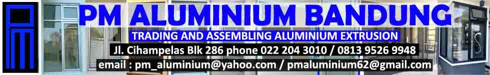 KUSEN ALUMINIUM BANDUNG | PM ALUMINIUM