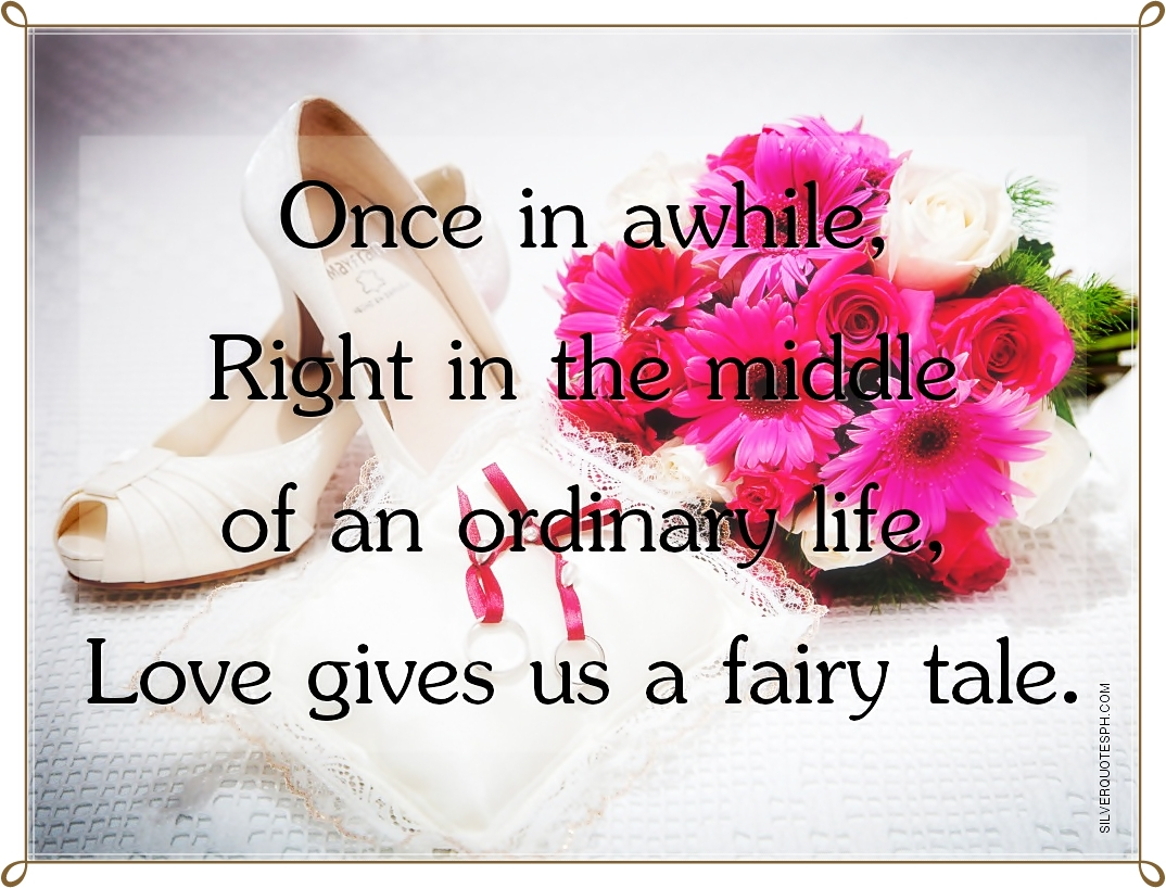 Fairytale Love Quotes Love Gives Us A Fairytale  Inspiring Quotes And Words In Life