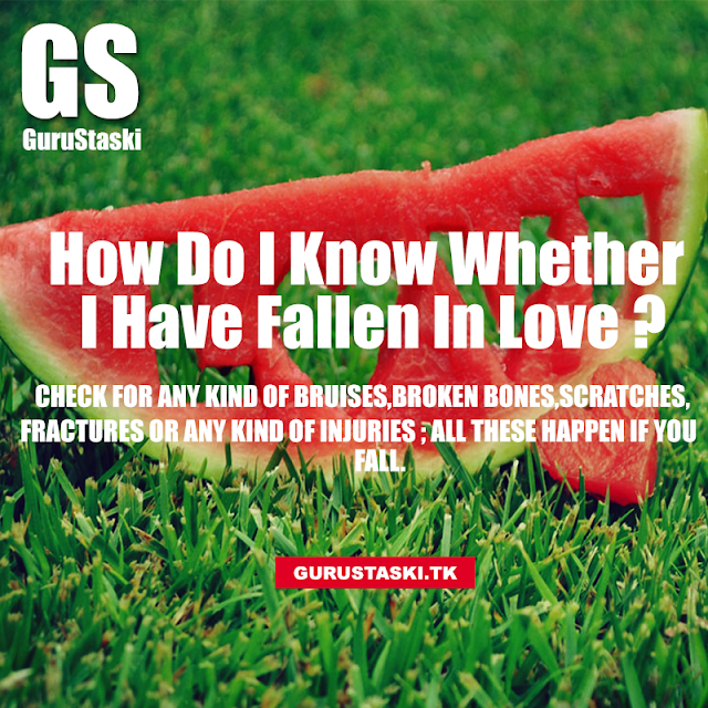 How do I know whether I have fallen in love?
