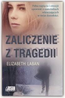 """""""Zaliczenie z tragedii"""" Elizabeth Laban - recenzja"""