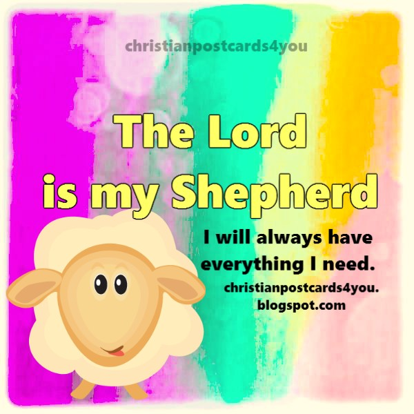 Psalm 23, the Lord is my Shepherd, free christian bible verses, free Scriptures, free christian image