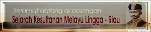 Sejarah Kesultanan Melayu Lingga - Riau