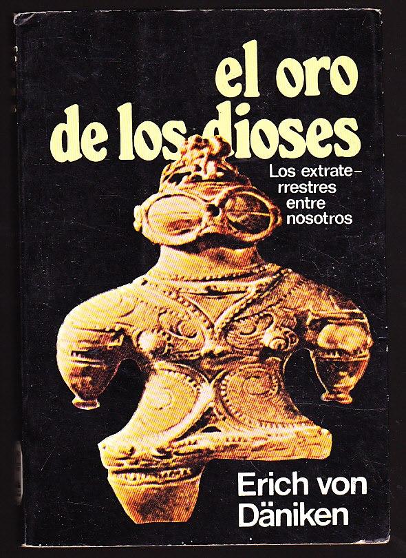 El oro de los dioses   Erich Von Daniken FreeLibros