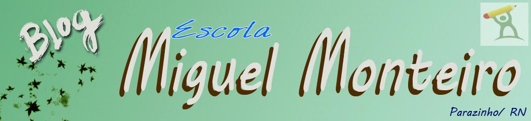 Blog da Escola Miguel Monteiro | Parazinho/RN