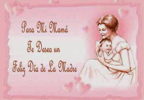 Frases Dia De La Madre: Para Mi Mamá Te Deseo