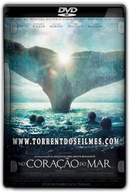 Baixar No Coração do Mar (2016) Torrent - Dublado DVDScr Dual Áudio