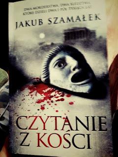 """RECENZJA PRZEDPREMIEROWA: """"Czytanie z kości""""- Jakub Szamałek"""