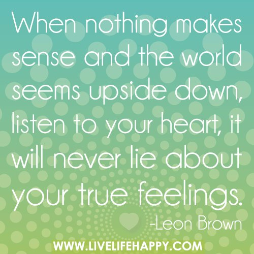 inspirational picture quotes listen to your heart