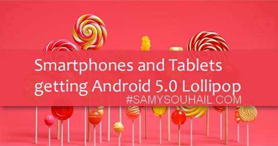 قائمة الهواتف التي ستتوصّل بنظام Android Lollipop 5.0