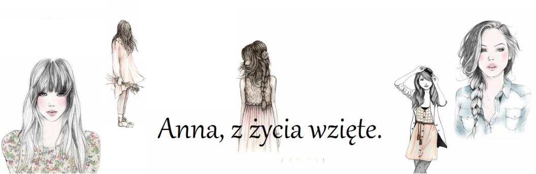 Anna, z życia wzięte.