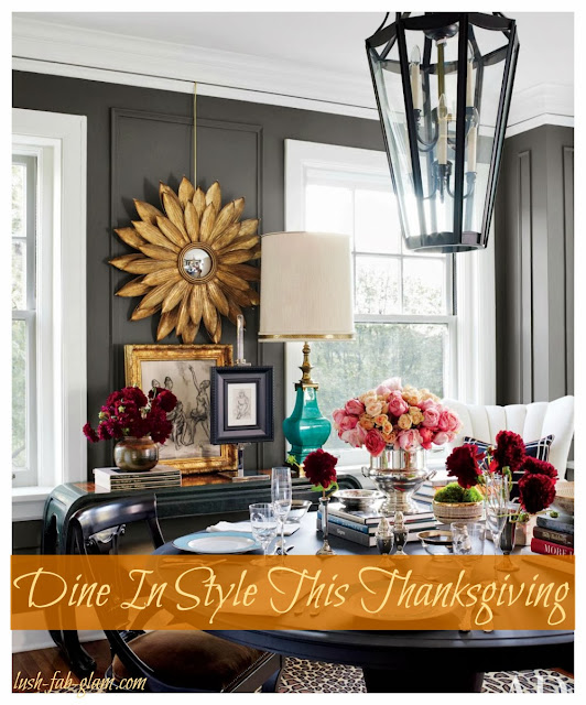 http://www.lush-fab-glam.com/2013/11/dine-in-style-this-thanksgiving.html