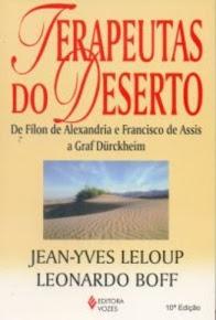 TERAPEUTAS DO DESERTO – De Filon de Alexandria e Francisco de Assis a Graf Dürckheim