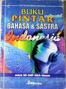 Buku Pintar Bahasa dan Sastra Indonesia