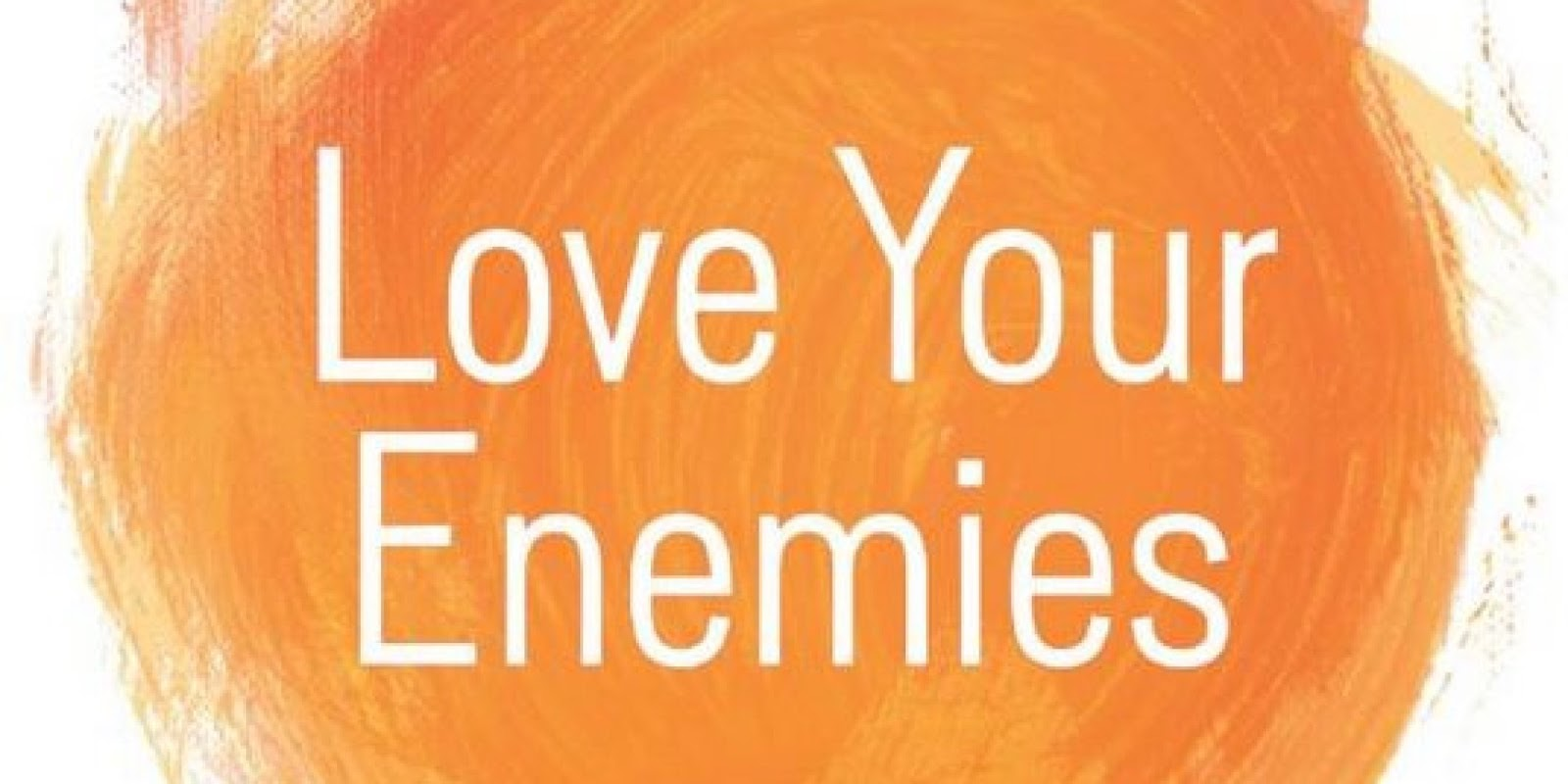 Love Your Enemies on an orange Watercolor Background