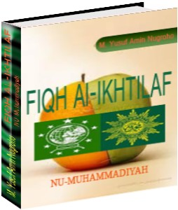 Download Ebook Islam: Fiqh Al Ikhtilaf NU Muhammadiyah