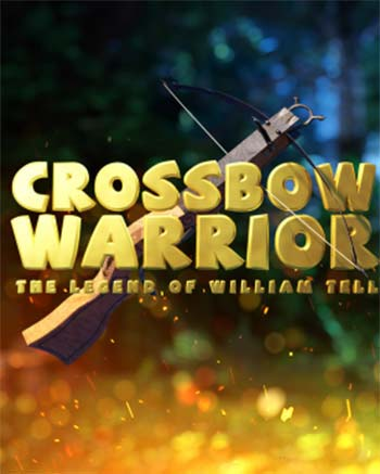 Crossbow Warrior The Legend of William Tell Download for PC