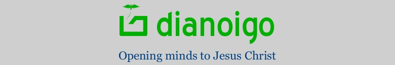 Dianoigo - opening minds to Jesus Christ