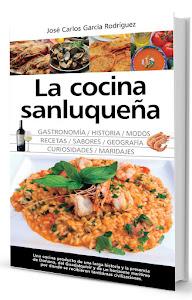 """""""La cocina sanluqueña: historia, modos y sabores"""""""