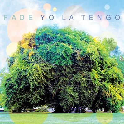 YO LA TENGO - (2013) Fade