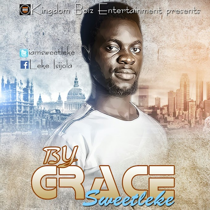 Music: Sweetleke @iamsweetleke - By Grace