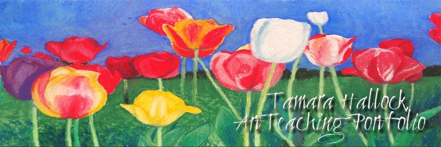 Tamara Hallock Art Teaching Portfolio