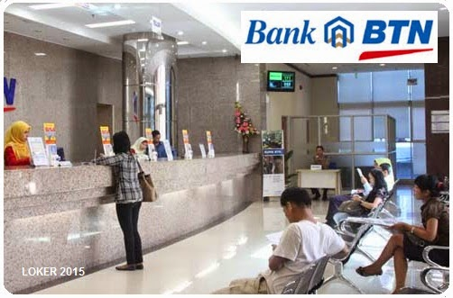 Loker BUMN Terbaru, Info kerja BTN, Peluang karir Bank
